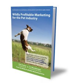 Read a recent book review of Wildly Profitable Marketing for the Pet Industry